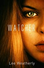 Watcher by Lee Weatherly