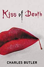 Kiss of Death by Charles Butler