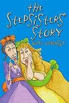 The Stepsisters' Story by Kaye Umansky