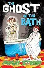 The ghost in the bath by Jeremy Strong
