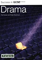 Success in GCSE Drama by Phil Parker