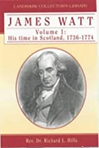 James Watt: His Time in Scotland, 1736-1774…