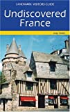 Smith, Judy: Undiscovered France (Landmark Visitors Guides)