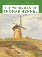The Windmills of Thomas Hennell by Alan…