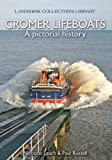 Leach, Nicholas: Cromer Lifeboats: A Pictorial History (Landmark Collector's Library)