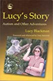 Blackman, Lucy: Lucy's Story: Autism and Other Adventures