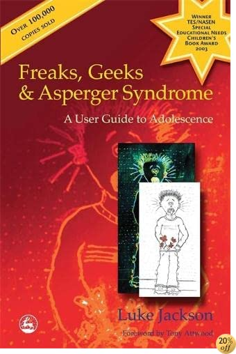 TFreaks, Geeks and Asperger Syndrome: A User Guide to Adolescence