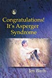 Birch, Jen: Congratulations! It's Asperger Syndrome