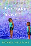 Williams, Donna: Everyday Heaven: Journeys Beyond the Stereotypes of Autism