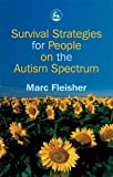 Fleisher, Marc: Survival Strategies for People on the Autism Spectrum