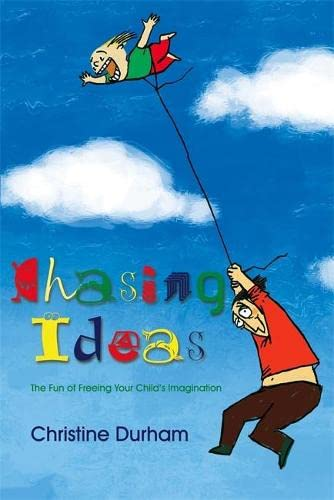 chasing-ideas-the-fun-of-freeing-your-childs-imagination