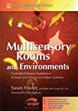 Fowler, Susan: Multisensory Rooms and Environments: Controlled Sensory Experiences for People With Profound and Multiple Disabilities