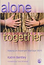 Alone Together: Making an Asperger Marriage…