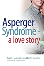 Asperger Syndrome - A Love Story by Sarah…