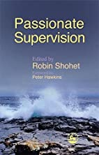 Passionate Supervision by Robin Shohet