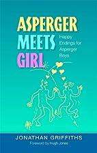 Asperger Meets Girl: Happy Endings for…