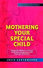 Mothering Your Special Child: A Book for…
