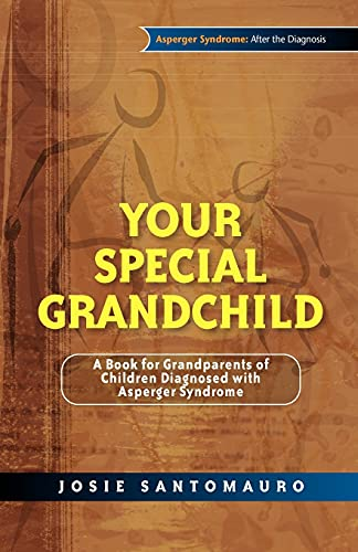 your-special-grandchild-a-book-for-grandparents-of-children-diagnosed-with-asperger-syndrome-asperger-syndrome-after-the-diagnosis