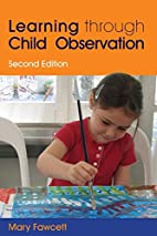 Learning Through Child Observation by Mary…