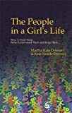 Downey, Martha Kate: The People in a Girl&#39;s Life: How to Find Them, Better Understand Them and Keep Them