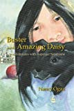 Ogaz, Nancy: Buster and the Amazing Daisy