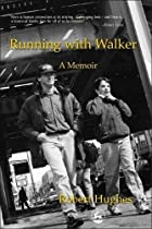 Running with Walker : a memoir by Robert…