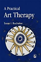A Practical Art Therapy by Susan I.…