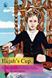 Paradiz, Valerie: Elijah's Cup: A Family's Journey Into The Community And Culture Of High-Functioning Autism And Asperger's Syndrome