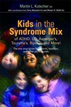 Kids in the Syndrome Mix of ADHD, LD,…