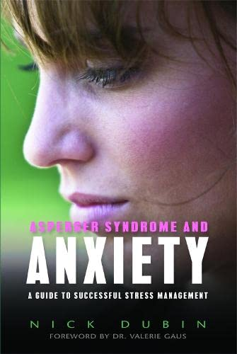 asperger-syndrome-and-anxiety-a-guide-to-successful-stress-management