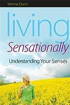 Living Sensationally: Understanding Your…