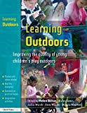 Bilton, Helen: Learning Outdoors: Improving the Quality of Young Children's Play Outdoors