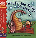 What's the Score Dinosaur?: Bk.5(6-7)…