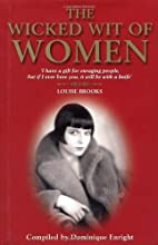 The Wicked Wit of Women by Dominique Enright