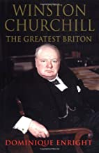 Winston Churchill: The Greatest Briton by…