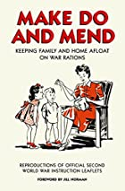 Make do and mend : keeping family and home…