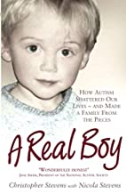 A Real Boy: How Autism Shattered Our Lives -…