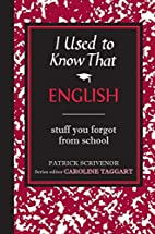 I Used to Know That: English by Patrick…