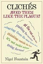 Clichés: Avoid Them Like the Plague! by…