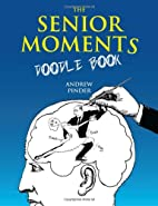 The Senior Moments Doodle Book by Andrew…
