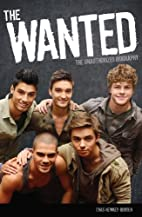 The Wanted: The Unauthorized Biography by…
