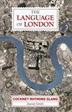 The Language of London: Cockney Rhyming…