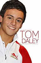 Tom Daley: The Unauthorized Biography by…