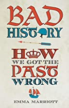 Bad History: How We Got the Past Wrong by…