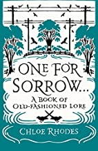 One for Sorrow: A Book of Old-Fashioned Lore…