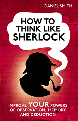 how-to-think-like-sherlock-improve-your-powers-of-observation-memory-and-deduction-how-to-think-like-series