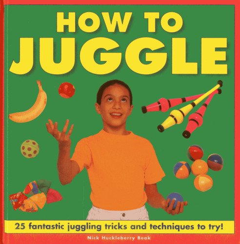 how-to-juggle-25-fantastic-juggling-tricks-and-techniques-to-try