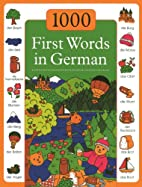 1000 First Words in German by Andrea…