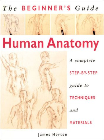 the-beginners-guide-human-anatomy-an-artists-step-by-step-guide-to-techniques-and-materials