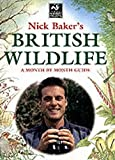 Baker, Nick: Nick Baker's British Wildlife: A Month by Month Guide
